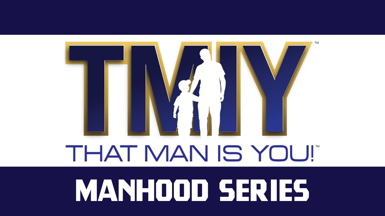 That Man Is You: Manhood