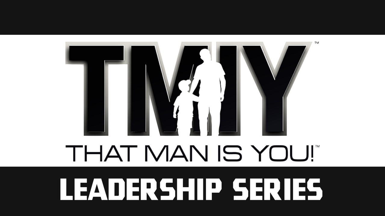 That Man Is You: Leadership