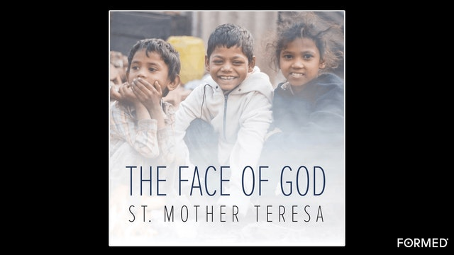 The Face of God by St. Teresa of Kolkata