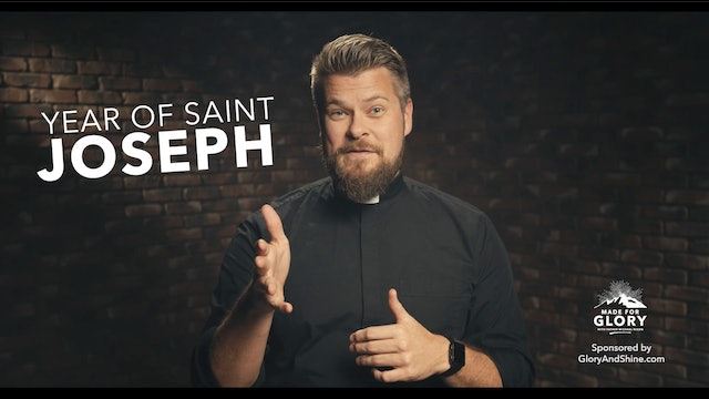 Made For Glory: The Year of Saint Joseph
