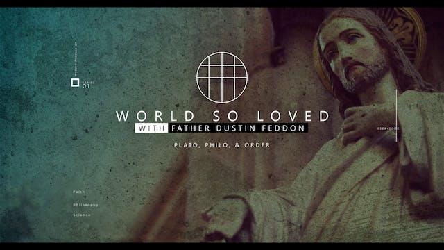World So Loved: Plato, Philo, & Order