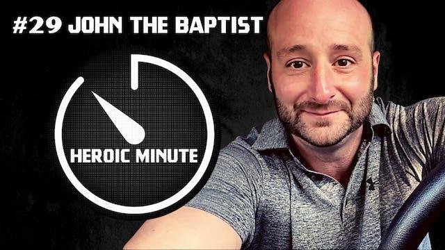 #29 John The Baptist