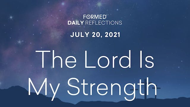 Daily Reflections – July 20, 2021