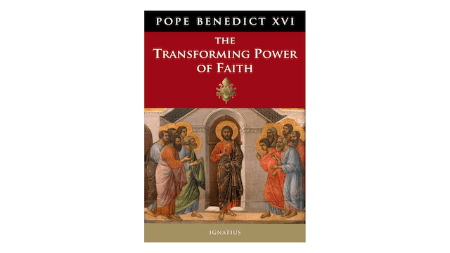 KINDLE: Transforming Power of Faith by Pope Benedict XVI