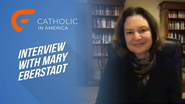An Interview with Mary Eberstadt: Dis...