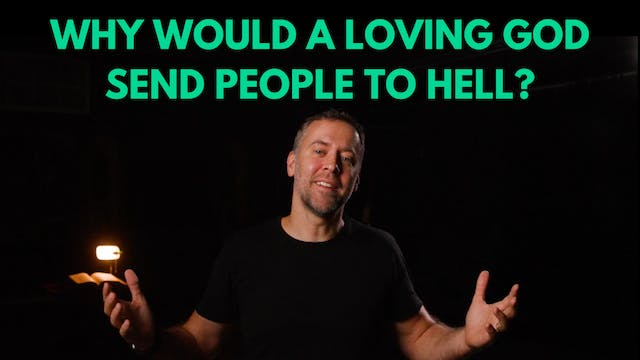 Why would a loving God send people to...