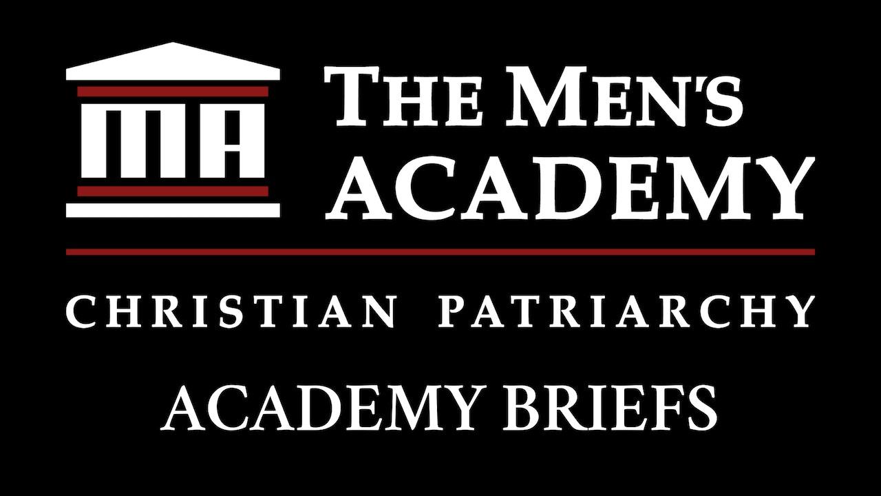 The Men's Academy: Academy Briefs