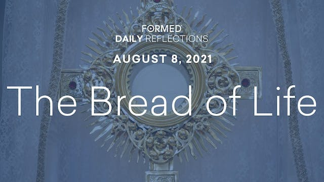 Daily Reflections – August 8, 2021