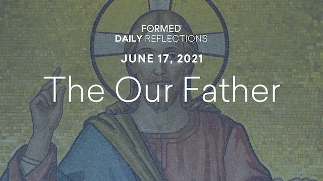 Daily Reflections – June 17, 2021