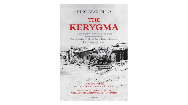 The Kerygma: In the Shantytown with the Poor by Kiko Argüello