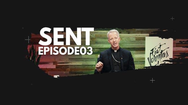 Sent with Bishop Bill Wack: Episode 3