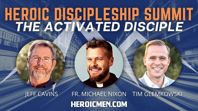 Heroic Discipleship Summit: The Activated Disciple