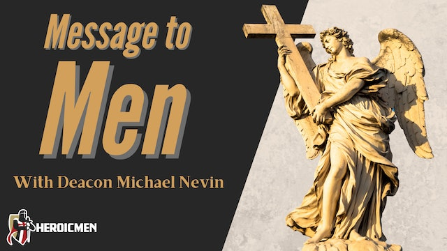 Message to Men from Deacon Michael Nevin
