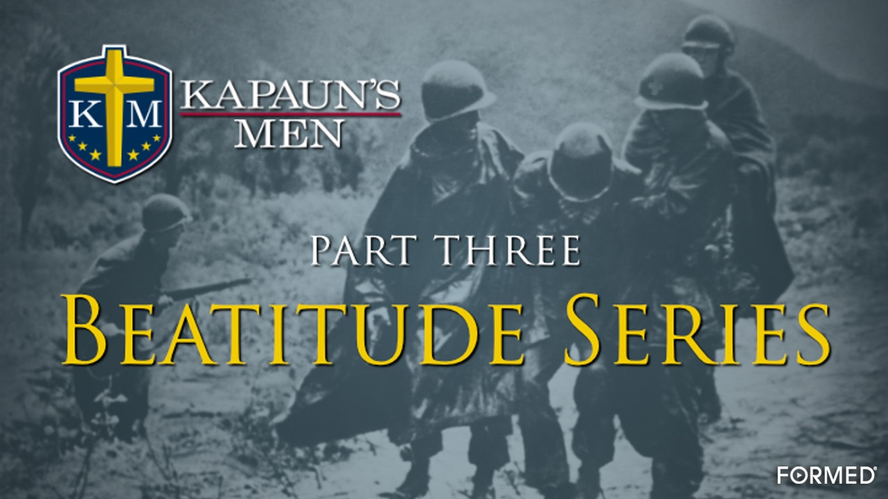 Kapaun's Men Beatitude Series