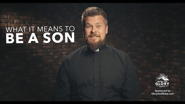 Made For Glory: What It Means To Be A Son