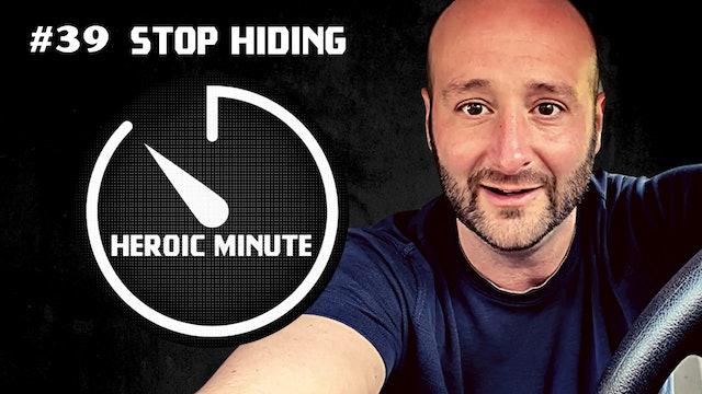 #39 STOP HIDING