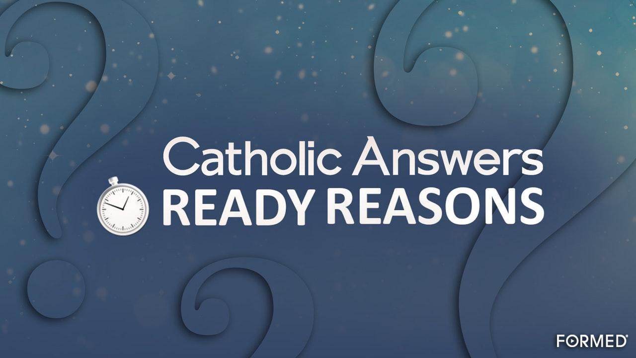 Catholic Answers: Ready Reasons