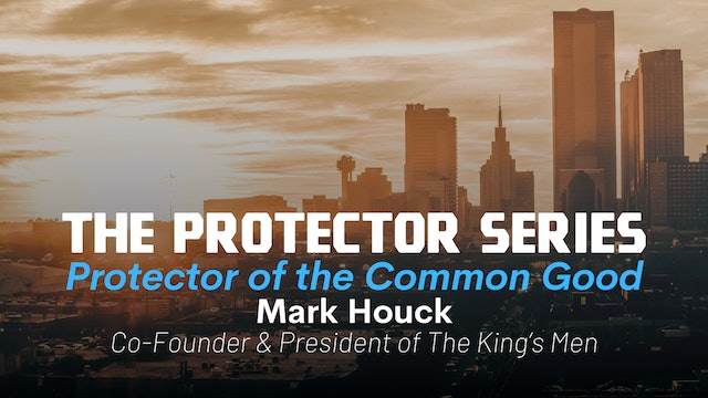 The Protector Series: Protector of The Common Good with Mark Houck