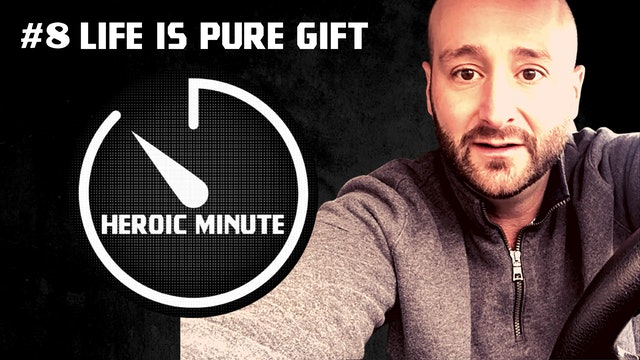 #8 Life Is Pure Gift