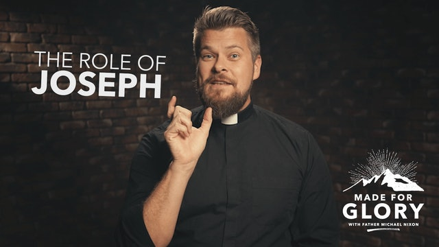 Made For Glory: The Role Of Joseph