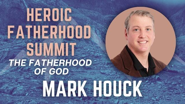 Heroic Fatherhood Summit: Mark Houck