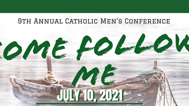 9th Annual Catholic Men's Conference FULL VERSION