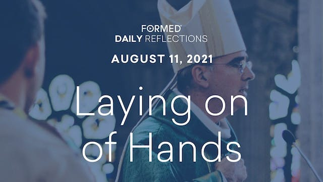 Daily Reflections — August 11, 2021