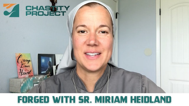 Day 31: Forged with Sr. Miriam James Heidland