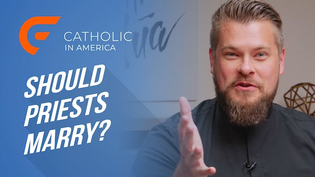 Catholic in America: Should Priests M...