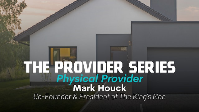 The Provider Series: Physical Provider with Mark Houck