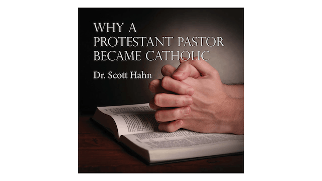 Why a Protestant Pastor Became Cathol...
