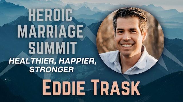 Heroic Marriage Summit: Eddie Trask