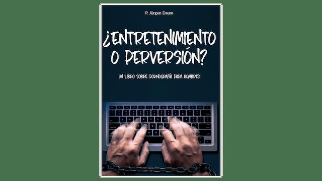 ¿Entretenimiento o perversion? por P. Jürgen Daum