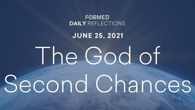 Daily Reflections – June 25, 2021