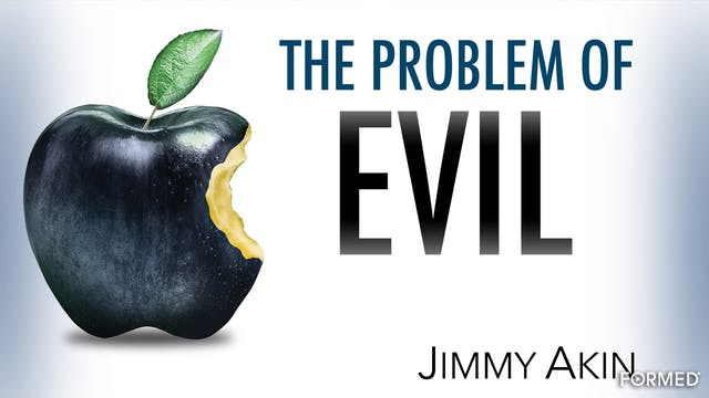 The Problem of Evil with Jimmy Akin
