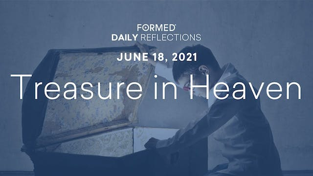 Daily Reflections – June 18, 2021