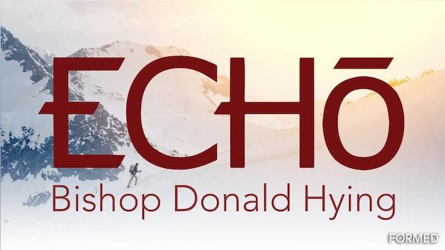ECHO with Bishop Donald Hying