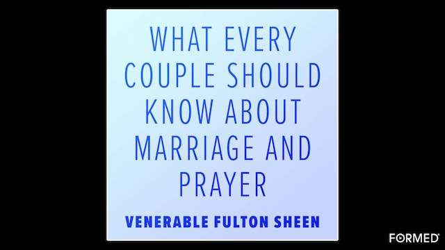 What Every Couple Should Know about Marriage and Prayer by Fulton Sheen