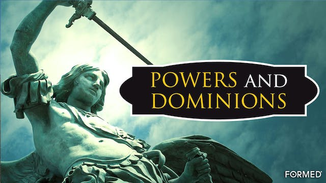 Powers and Dominions: Angels, Demons,...