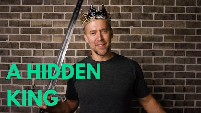 A Hidden King