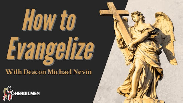 How To Evangelize with Deacon Michael...