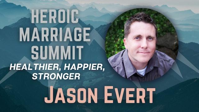 Heroic Marriage Summit: Jason Evert