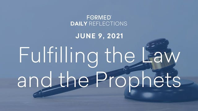 Daily Reflections – June 9, 2021