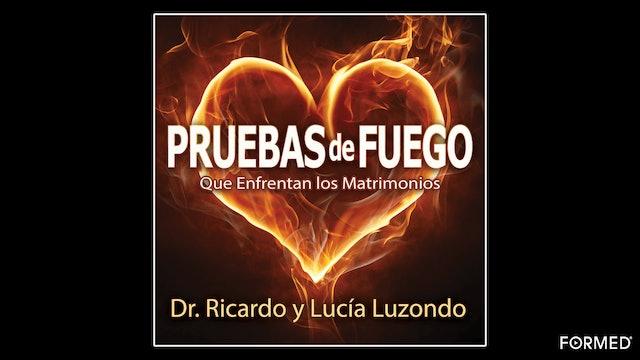 Pruebas de Fuego que enfrentan los matrimonios por Dr. Ricardo y Lucía Luzondo