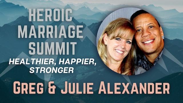 Heroic Marriage Summit: Greg and Julie Alexander