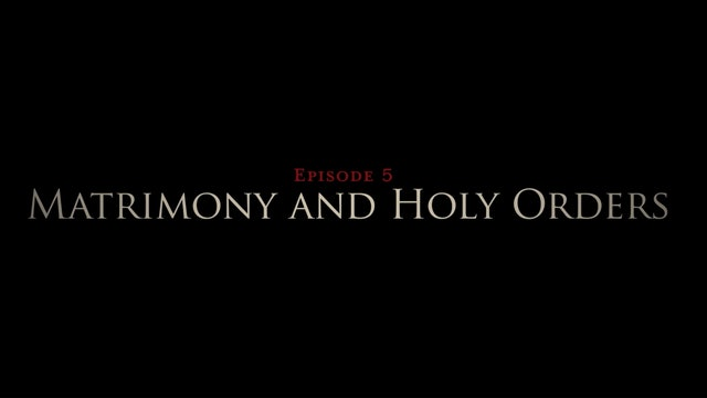 Matrimony & Holy Orders: The Sacraments of Service & Communion