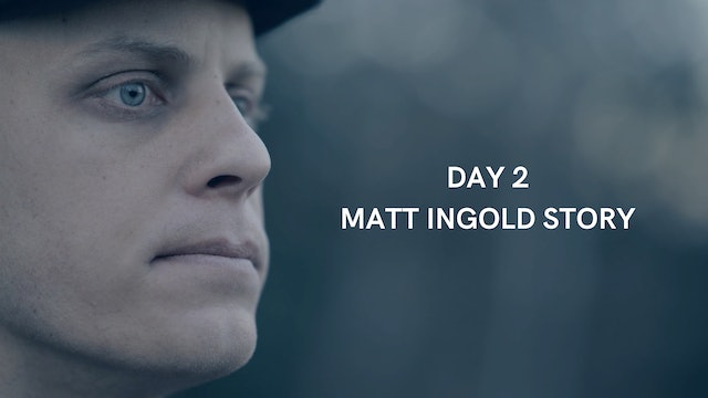 Day 2: Matt Ingold Story