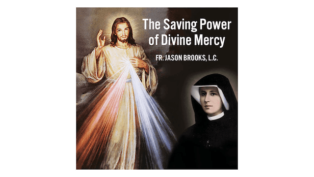 The Saving Power of Divine Mercy by F...