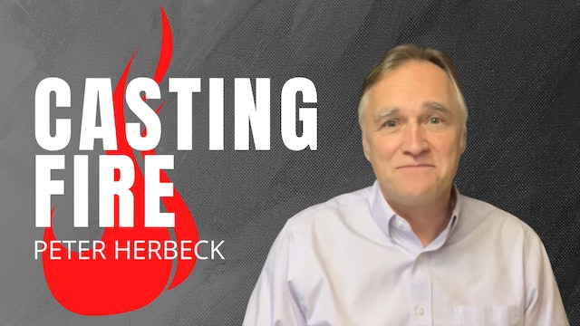 Peter Herbeck - Casting Fire