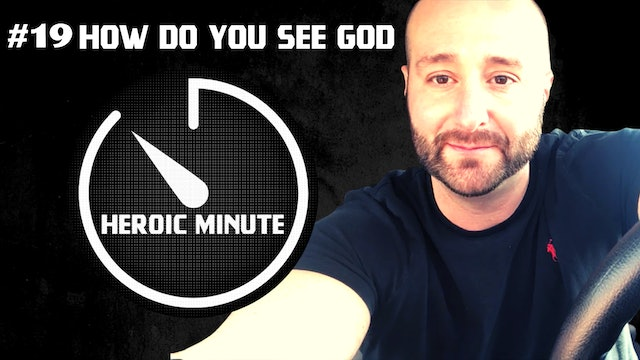 #19 HOW DO YOU SEE GOD?